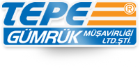 Tepe Gümrük Müşavirliği Ltd. Şti.